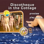 Discotheque in the Cottage-Family Naturism  家族の裸体