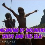 Dreaming of Dolphins, Ships and The Sea-Family Naturism